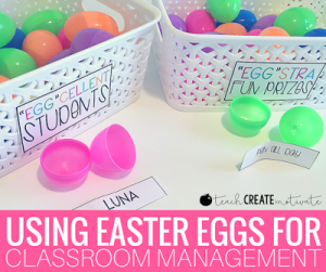 Classroom Management Using Easter Eggs!