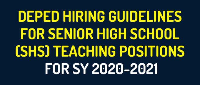 DEPED HIRING GUIDELINES FOR SENIOR HIGH SCHOOL (SHS) TEACHING POSITIONS