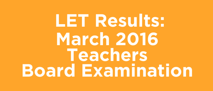 LET Results March 2016 Teachers Board Examination