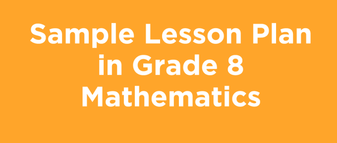 Sample Lesson Plan in Grade 8 Mathematics