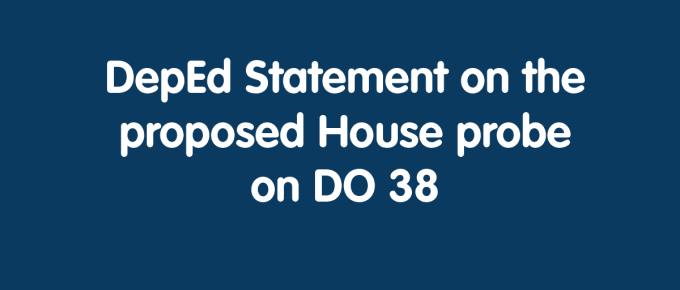 DepEd Statement on the proposed House probe on DO 38