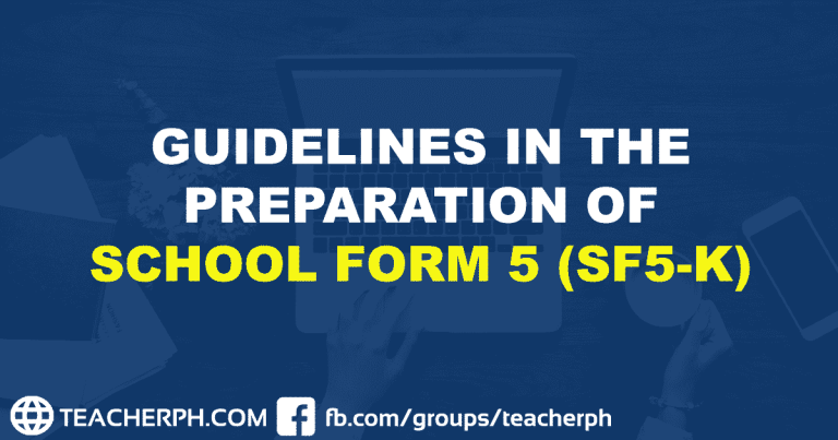 GUIDELINES IN THE PREPARATION OF SCHOOL FORM 5 (SF5-K)