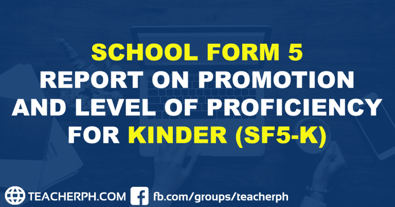SCHOOL FORM 5 REPORT ON PROMOTION AND LEVEL OF PROFICIENCY FOR KINDER (SF5-K)