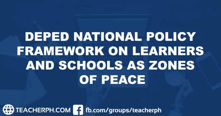 DEPED NATIONAL POLICY FRAMEWORK ON LEARNERS AND SCHOOLS AS ZONES OF PEACE