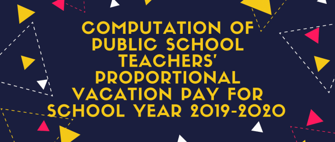 COMPUTATION OF PUBLIC SCHOOL TEACHERS' PROPORTIONAL VACATION PAY FOR SCHOOL YEAR 2019-2020