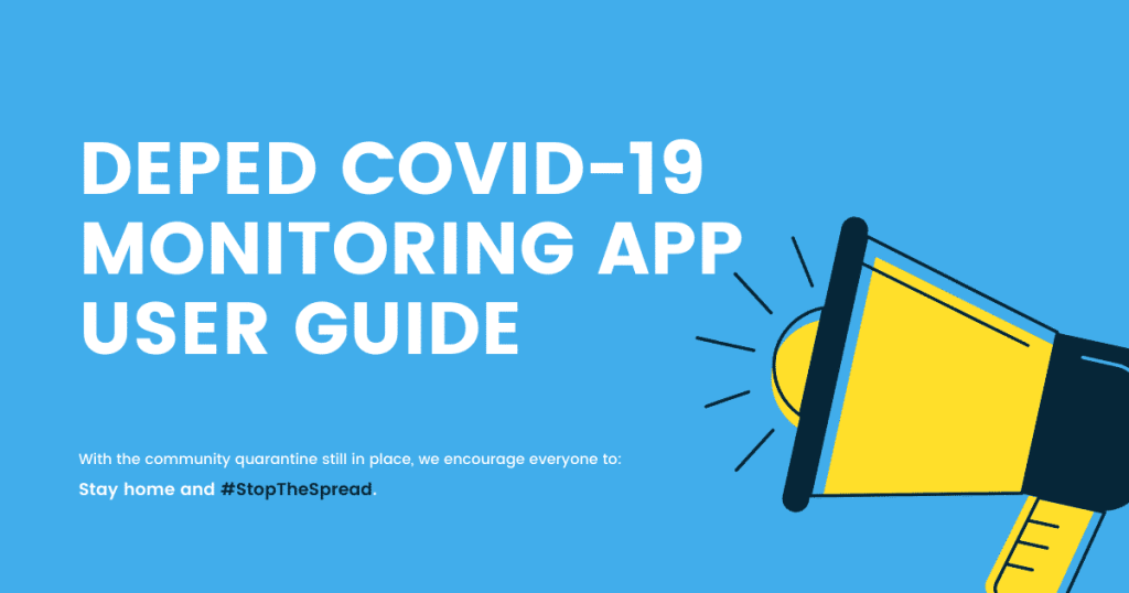 DEPED COVID-19 MONITORING APP USER GUIDE