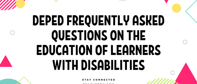 DepEd Frequently Asked Questions on the Education of Learners With Disabilities