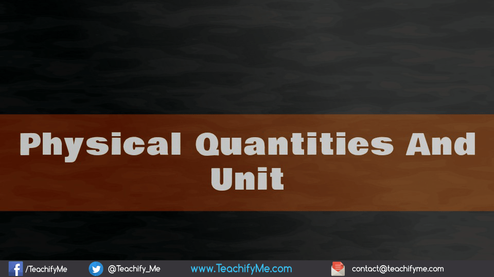 Physical Quantities And Units - TeachifyMe
