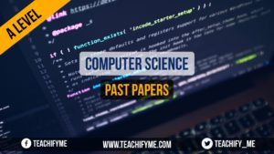 Computer Science As Level and A Level Past Papers