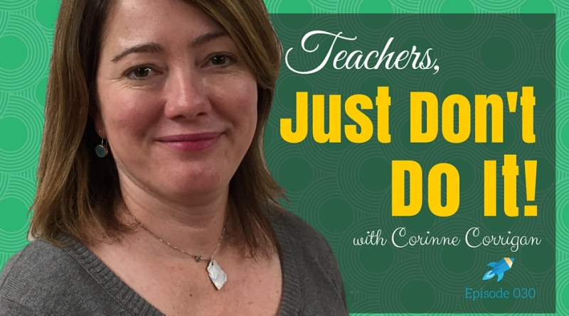 Teachers, Just Don't Do It!
