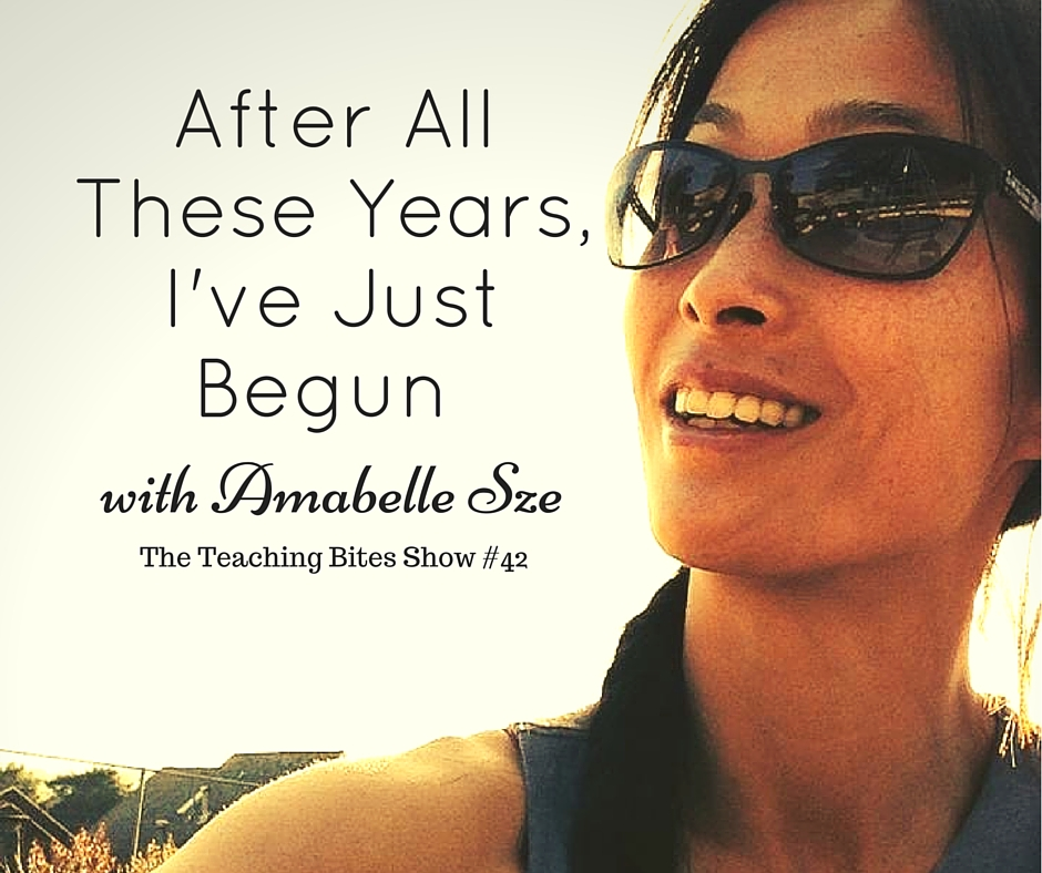 042: After All These Years, I've Just Begun with Amabelle Sze
