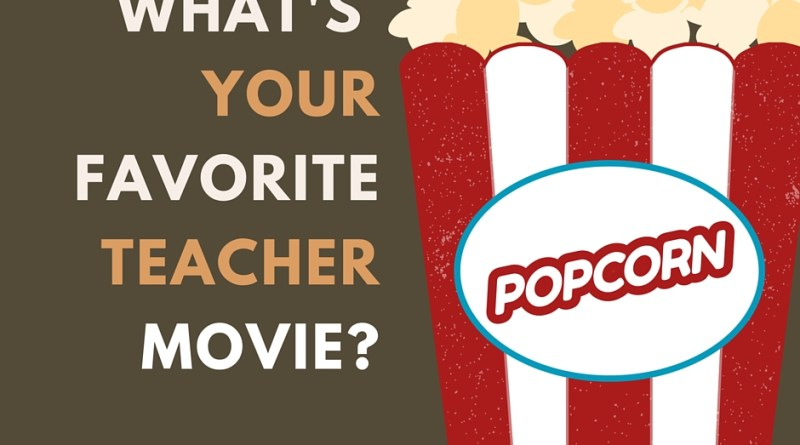 What's Your Favorite Teacher Movie?
