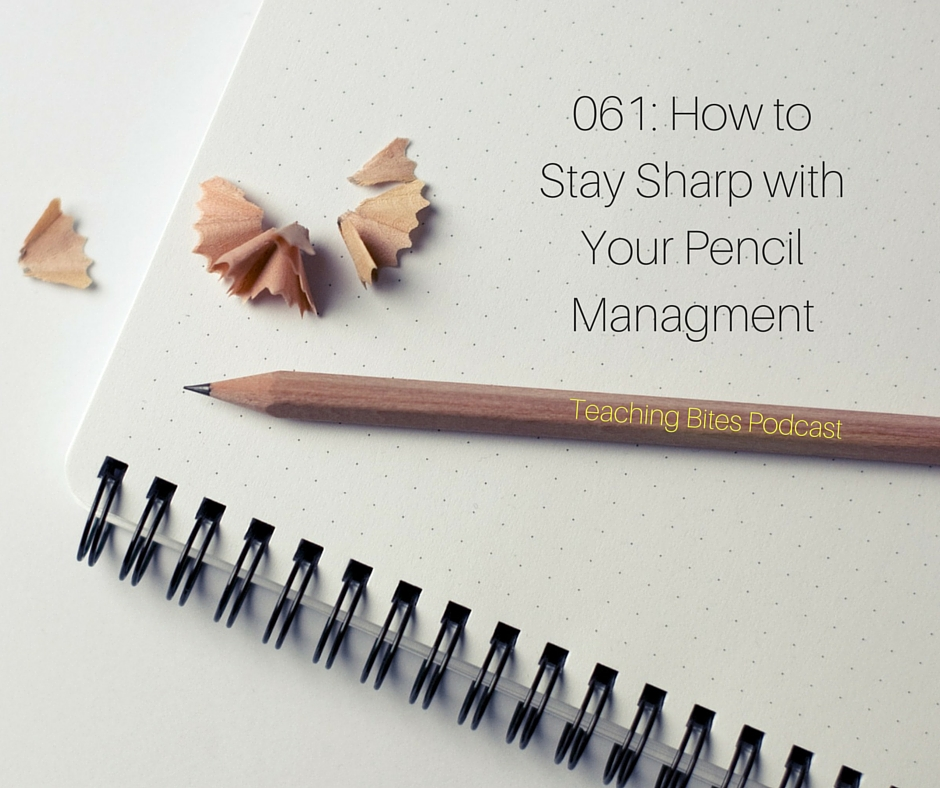 061: How to Stay Sharp with Your Pencil Management