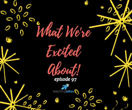 097: What We're Excited About!