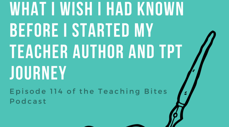 What I Wish I Had Known Before I Started My Teacher Author Journey