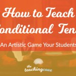 How To Teach English Conditionals With An Artistic Game