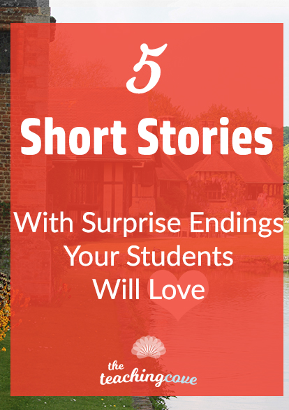short stories surprise endings your students will love to  5 short stories your students will love