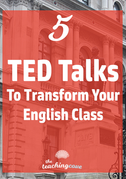 5 TED TALKS to transform your English class