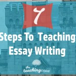 7 Steps to Teaching Essay Writing You Can't Miss