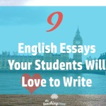 9 Essays Your Students Will Love To Write