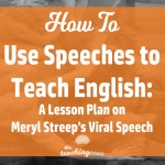 How To Use A Speech To Teach Writing: On Meryl Streep