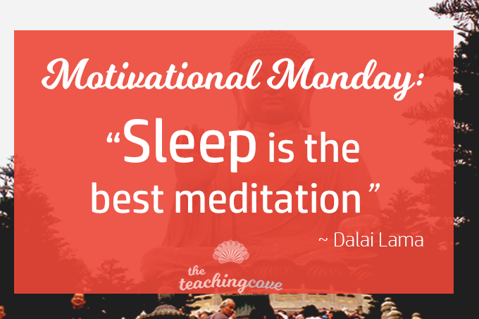 Motivational Monday: Sleep Is The Best Meditation