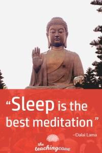 Sleep is the best meditation