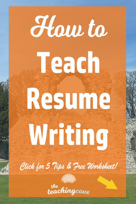 how to teach resume writing  5 tips