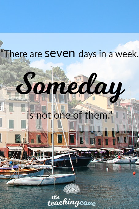 Someday is Not A Day of the Week - Priority