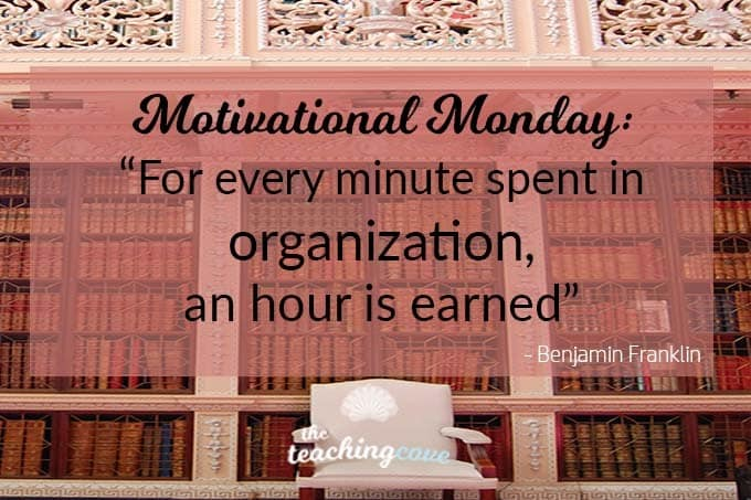 Motivational Monday: For Every Minute Spent Organizing, An Hour Is Earned