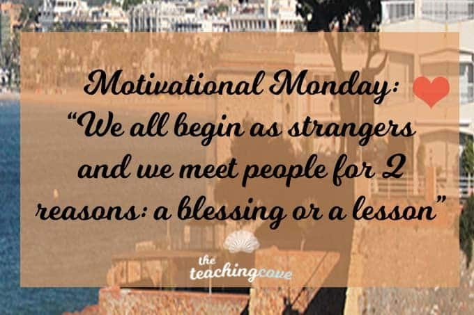 Motivational Monday…We All Begin As Strangers