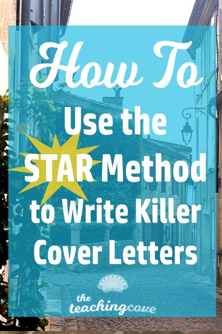 How To Use The S.T.A.R Method To Write A Cover Letter - The ...