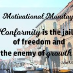 Motivational Monday: Conformity Is The Enemy of Growth