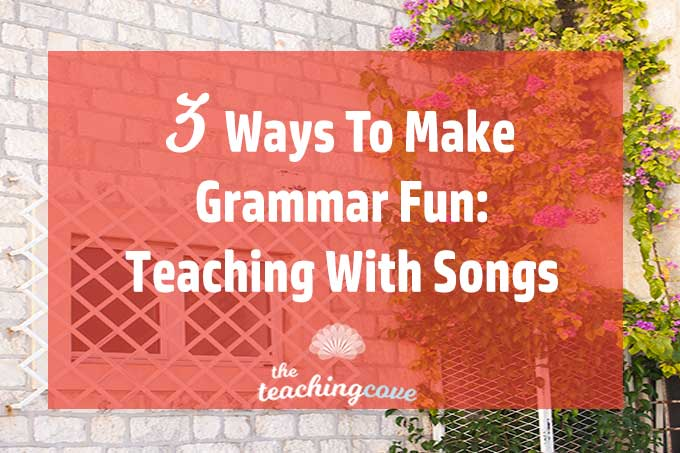 3 Ways To Make Grammar Fun + Songs Featured