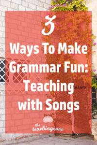 3 Ways To Make Grammar Fun + Songs