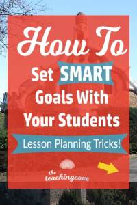 How-To-Set-SMART-Goals-WIth-Your-Students-new