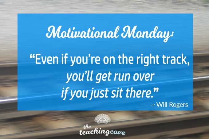 Motivational Monday: Even If You're On The Right Track, Remember This: On Action