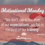 Motivational Monday: We Don't Rise To Our Expectations, But Fall To Our Level of Training
