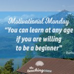 Motivational Monday: You Can Learn At Any Age If You're Willing To Be A Beginner