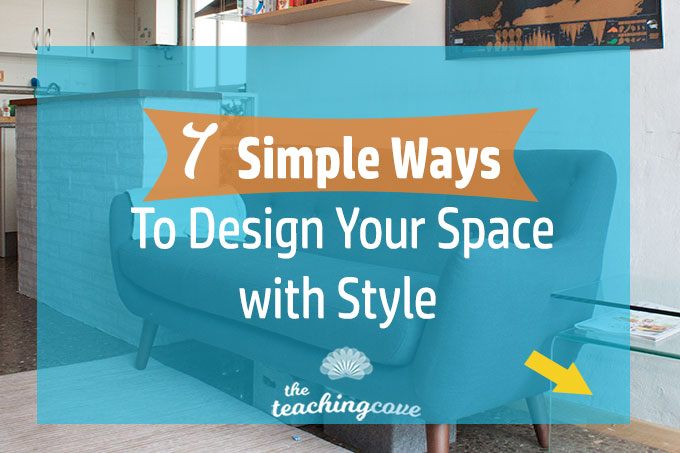 7-Simple-Ways-To-Design-Your-Space-featured