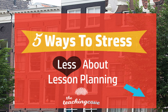 5-Ways-To-Stress-Less-About-Lesson-Planning-Featured