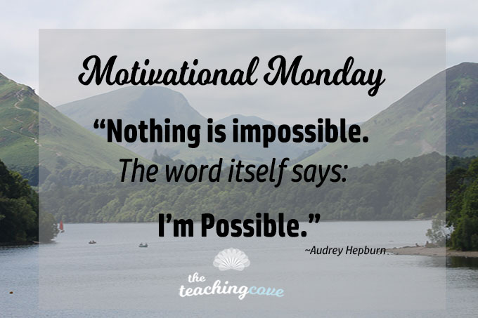 """Motivational Monday: On Impossibility – The Word Itself Says """"I'm Possible"""""""