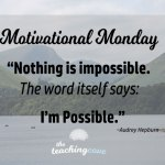 "Motivational Monday: On Impossibility – The Word Itself Says ""I'm Possible"""