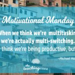 Motivational Monday: To Do Two Things At Once Is To Do Neither: On Multitasking