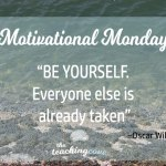Motivational Monday: Be Yourself – Everyone Else Is Already Taken: On Identity