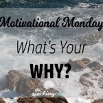 Motivational Monday: What's Your Why?
