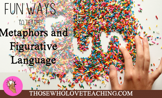 Fun Ways to Teach Metaphors and Figurative Language