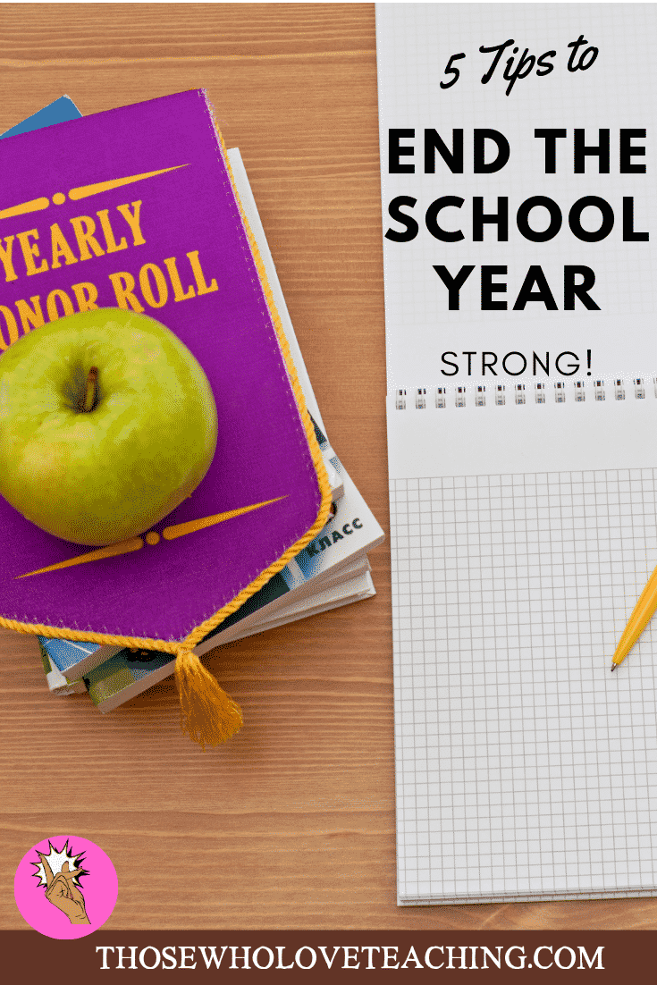 Five Tips On How To End The School Year Strong
