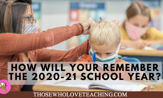 How Will You Remember the 2020-21 school year