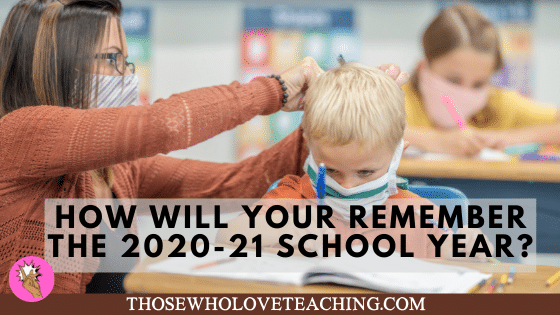How will you remember the 2020-21 school year?